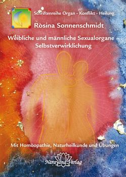 Weibliche und männliche Sexualorgane – Selbstverwirklichung von Sonnenschmidt,  Rosina