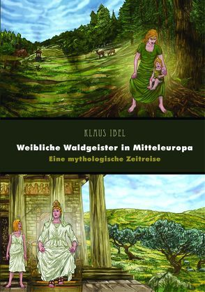 Weibliche Waldgeister in Mitteleuropa von Beitmann,  Arne, Ibel,  Klaus