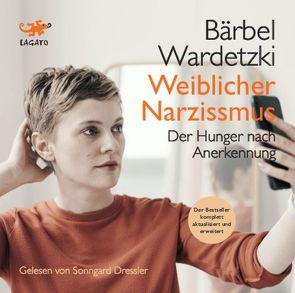 Weiblicher Narzissmus von Dressler,  Sonngard, Wardetzki,  Bärbel