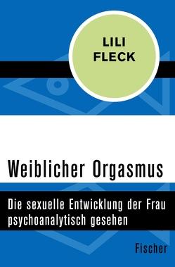 Weiblicher Orgasmus von Fleck,  Lili