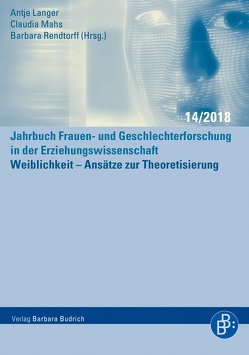 Weiblichkeit – Ansätze zur Theoretisierung von Langer,  Antje, Mahs,  Claudia, Rendtorff,  Barbara