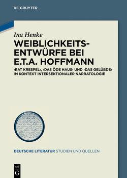 Weiblichkeitsentwürfe bei E.T.A. Hoffmann von Henke,  Ina