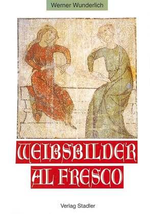 Weibsbilder Al FRESCO von Wunderlich,  Werner