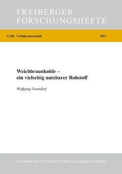 Weichbraunkohle – ein vielseitig nutzbarer Rohstoff von Naundorf,  Wolfgang