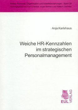 Weiche HR-Kennzahlen im strategischen Personalmanagement von Karlshaus,  Anja