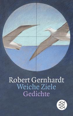 Weiche Ziele von Gernhardt,  Robert
