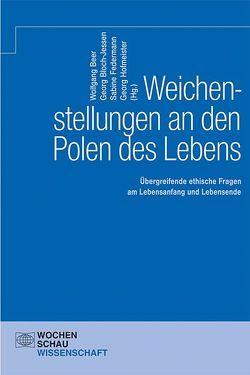 Weichenstellungen an den Polen des Lebens von Beer,  Dr. Wolfgang, Bloch-Jessen,  Georg, Federmann,  Dr. Sabine, Hofmeister,  Dr. Georg