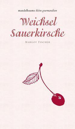 Weichsel/Sauerkirsche von Fischer,  Margot