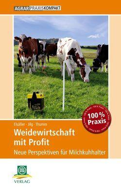 Weidewirtschaft mit Profit von Elsässer,  Martin, Jilg,  Thomas, Thumm,  Ulrich