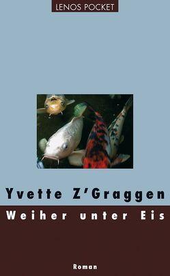Weiher unter Eis von Hediger,  Markus, Z'Graggen,  Yvette