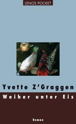 Weiher unter Eis von Graggen,  Yvette, Hediger,  Markus