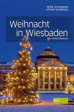 Weihnacht in Wiesbaden von Lückemeier,  Peter, Schröder,  Stefan