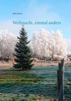 Weihnacht, mal anders von Diwisch,  Wille