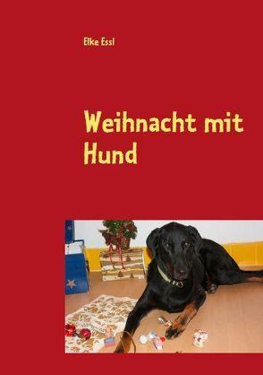 Weihnacht mit Hund von Essl,  Elke