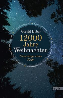 12000 Jahre Weihnachten von Huber,  Gerald