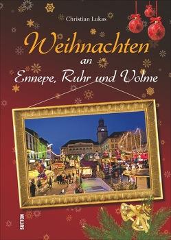Weihnachten an Ennepe, Ruhr und Volme von Lukas,  Christian