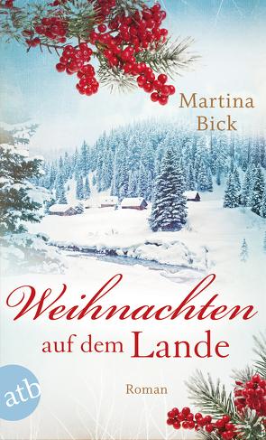Weihnachten auf dem Lande von Bick,  Martina