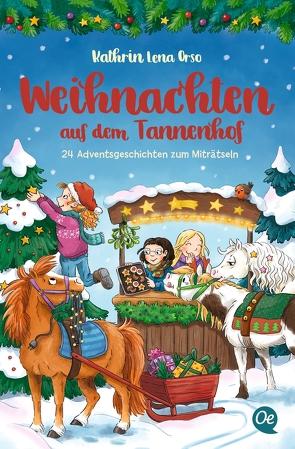 Weihnachten auf dem Tannenhof von Broska,  Elke, Orso,  Kathrin-Lena