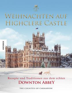 Weihnachten auf Highclere Castle von Beuchelt,  Wolfgang, Countess of Carnarvon,  Fiona, le Coutre,  Beatrice, Rüßmann,  Brigitte