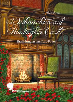 Weihnachten auf Huntington Castle von Woywod,  Marlies, Zimmer,  Anja