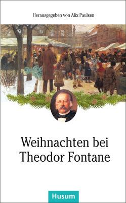 Weihnachten bei Theodor Fontane von Paulsen,  Alix