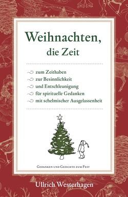 Weihnachten, die Zeit… von Westerhagen,  Ulrich