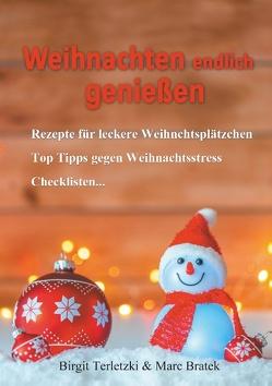Weihnachten endlich genießen von Bratek,  Marc, Terletzki,  Birgit