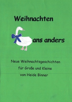 Weihnachten Gans anders von Binner,  Heide-Brigitte, Binner,  Katharina