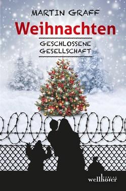 Weihnachten – Geschlossene Gesellschaft von Graff,  Martin