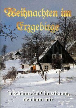 Weihnachten im Erzgebirge von Schönherr,  Tilo, Spielberg,  Jörg