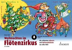 Weihnachten im Flötenzirkus von Butz,  Rainer, Mark,  Bernhard, Schliehe,  Karin