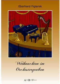 Weihnachten im Orchestergraben von Figlarek,  Eberhard