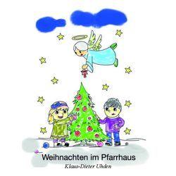 Weihnachten im Pfarrhaus von Uhden,  Klaus-Dieter