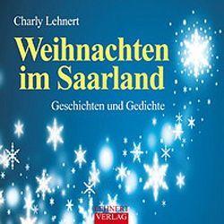 Kleine Saarland Reihe / Weihnachten im Saarland von Lehnert,  Charly, Lehnert,  Charly H
