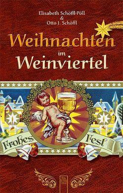 Weihnachten im Weinviertel von Schöffl,  Otto J., Schöffl-Pöll,  Elisabeth