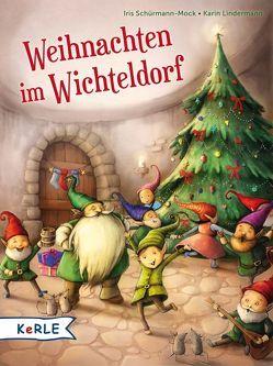Weihnachten im Wichteldorf von Lindermann,  Karin, Schürmann-Mock,  Iris