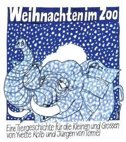 Weihnachten im Zoo von Kolb,  Yvette, von Tomëi,  Jürgen