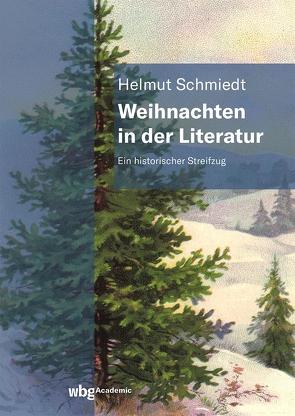 Weihnachten in der Literatur von Schmiedt,  Helmut