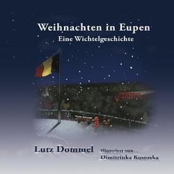 Weihnachten in Eupen von Dommel,  Lutz, Kostoska,  Dimitrinka
