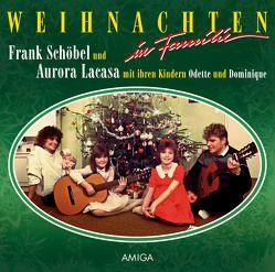 Weihnachten in Familie Die Original Amiga Schallplatte von Lacasa,  Aurora, Schöbel,  Frank