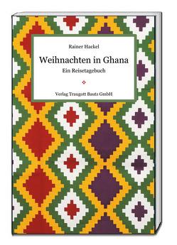 Weihnachten in Ghana von Hackel,  Rainer