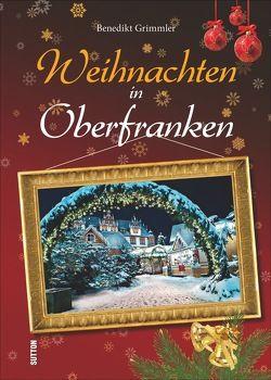 Weihnachten in Oberfranken von Grimmler,  Benedikt