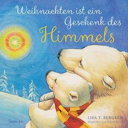 Weihnachten ist ein Geschenk des Himmels von Agentur,  Schulte, Bergren,  Lisa T., Hohn,  David