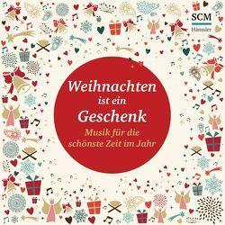 Weihnachten ist ein Geschenk – Musik für die schönste Zeit im Jahr von Göttler,  Klaus, Lauer,  Katrin, Volz,  Andreas