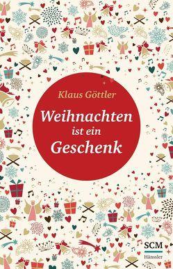 Weihnachten ist ein Geschenk von Göttler,  Klaus