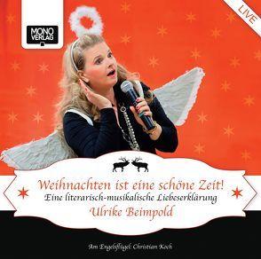 Weihnachten ist eine schöne Zeit von Beimpold,  Ulrike, Koch,  Christian
