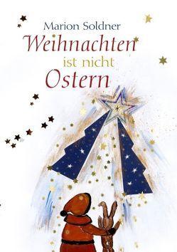 Weihnachten ist nicht Ostern von Soldner,  Marion