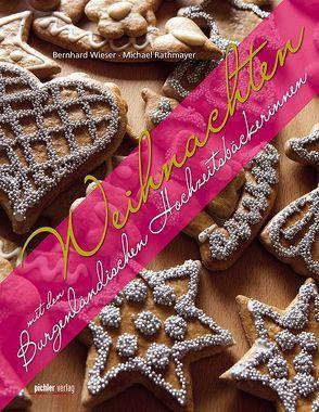 Weihnachten mit den Burgenländischen Hochzeitsbäckerinnen von Rathmayer,  Michael, Wieser,  Bernhard