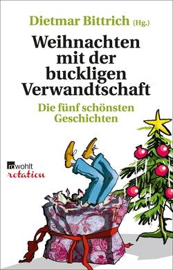 Weihnachten mit der buckligen Verwandtschaft von Bittrich,  Dietmar, Frau Freitag, Frl. Krise, Gantenbrink,  Nora, Hach,  Lena, Pijahn,  York