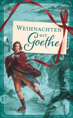 Weihnachten mit Goethe von Goethe,  Johann Wolfgang, Mayer,  Mathias